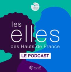 Le réseau des elles des Hauts-de-France lance son podcast, une initiative positive et inspirante